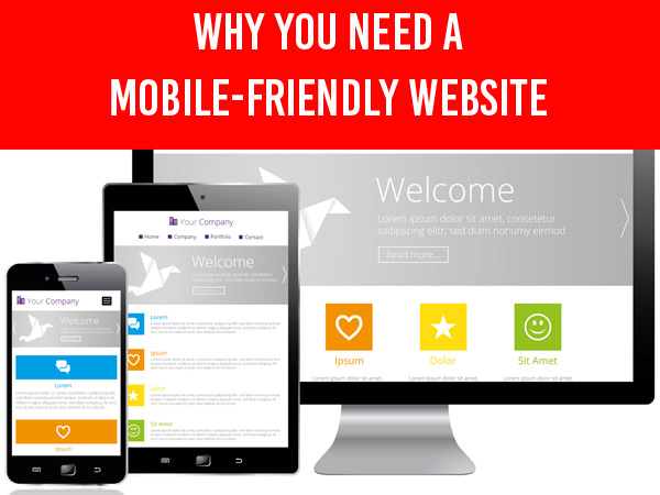 Why You Need A Mobile-Friendly Website