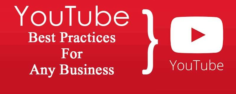 YouTube Best Practices For Any Business