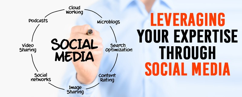Leverage Your Expertise through Social Media
