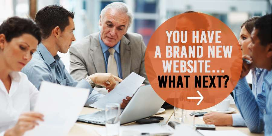 You have a Brand New Website....What Next?