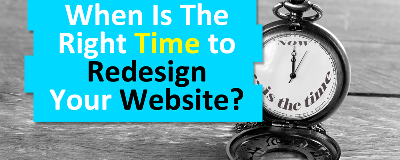 When is The Right Time to Redesign Your Website?